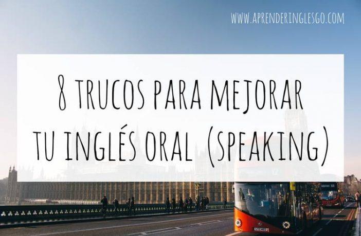 8 trucos para mejorar tu inglés oral (speaking)