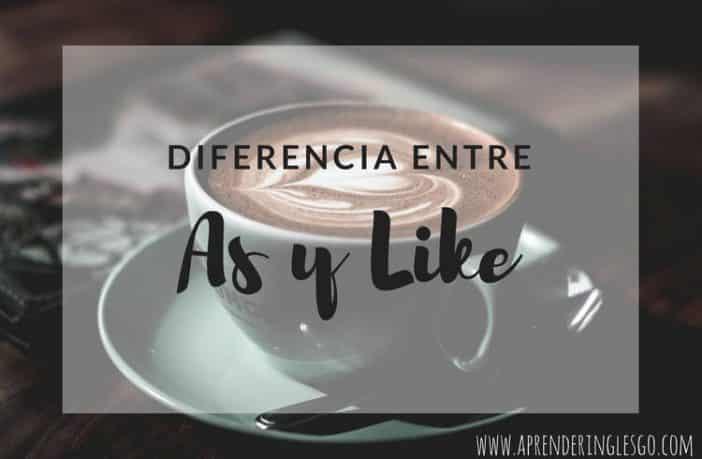 AS Y LIKE - ¿cuál es la diferencia?