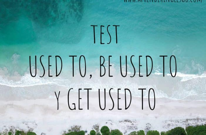 test USED TO, BE USED TO, GET USED TO