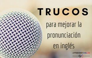 4 trucos para mejorar tu pronunciación en inglés