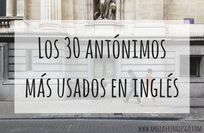 Los 35 antónimos más usados en inglés