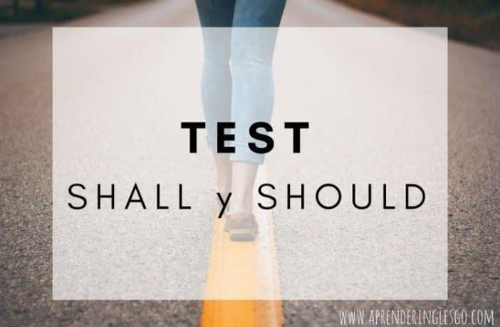 Test SHALL y SHOULD - Ejercicios para practicar