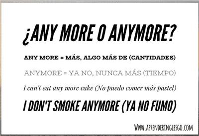 any more y anymore (palabras confusas en inglés)