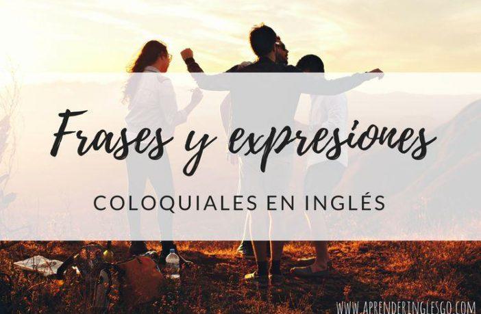 frases y expresiones coloquiales en inglés