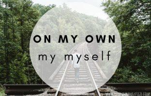 ON MY OWN y BY MYSELF- ¿Cuál es la diferencia?