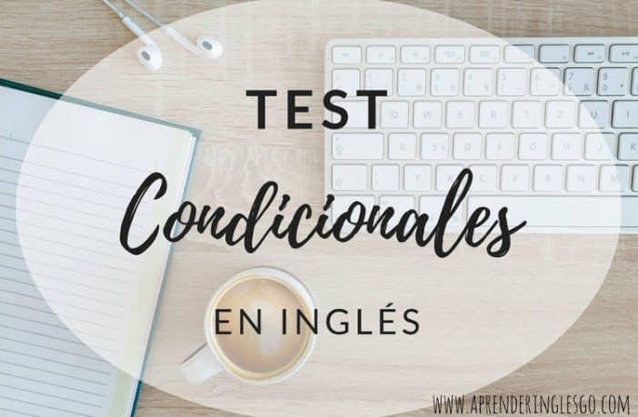 test condicionales en inglés - ejercicios para practicar