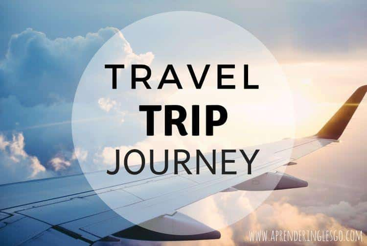 travel, trip y journey