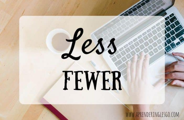 LESS y FEWER - ¿Cuál es la diferencia?