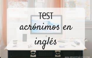 Test acrónimos en inglés - Ejercicios para practicar
