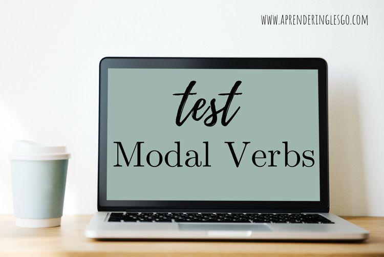 Test Modal Verbs - Ejercicios para practicar