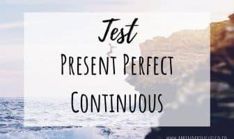 Test Present Perfect Continuous - Ejercicios para practicar