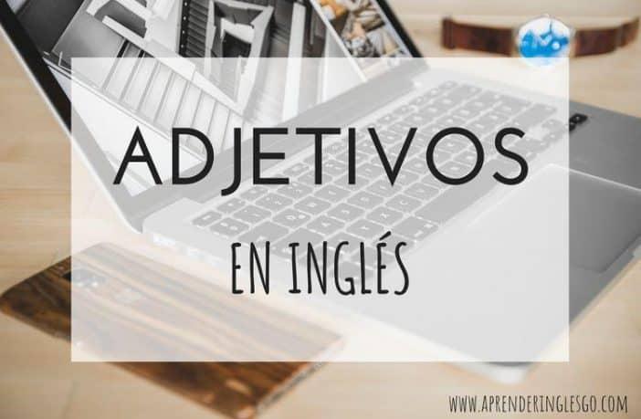 Adjetivos en inglés - Lista de los más comunes