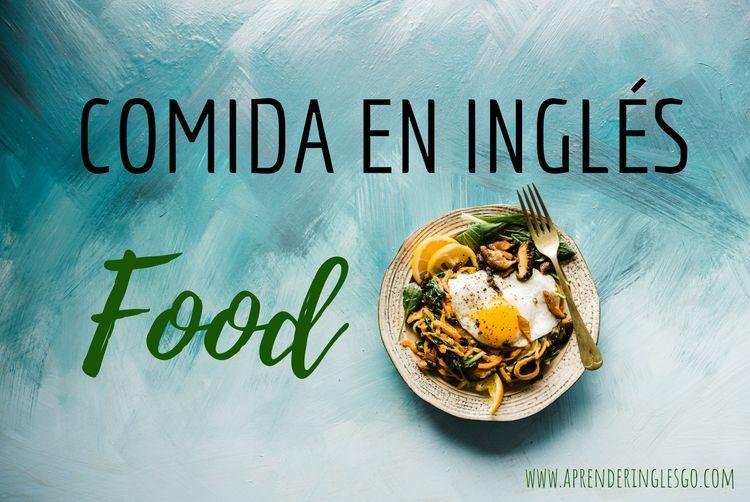 comida en inglés - food vocabulary
