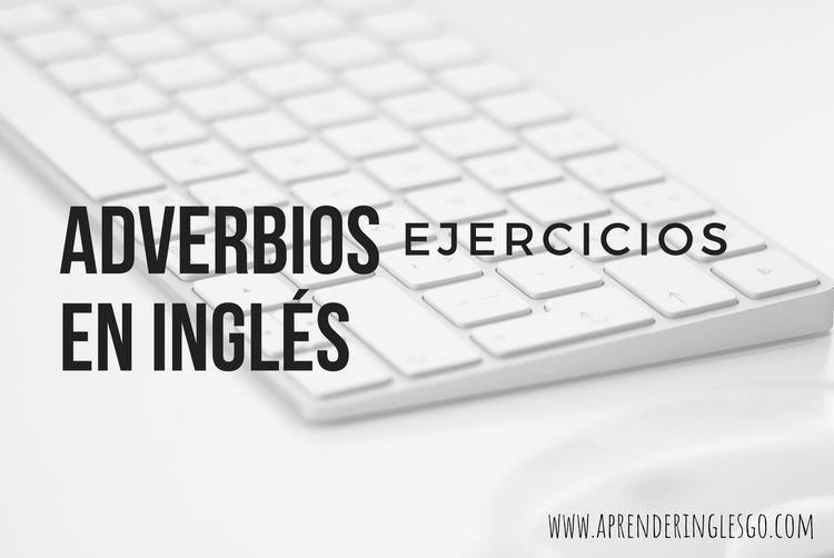 Ejercicios adverbios en inglés