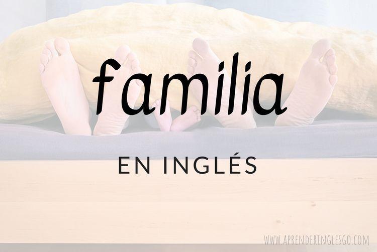 La familia en inglés - Lista de vocabulario