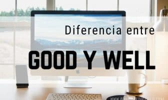 GOOD y WELL - ¿Cuál es la diferencia?