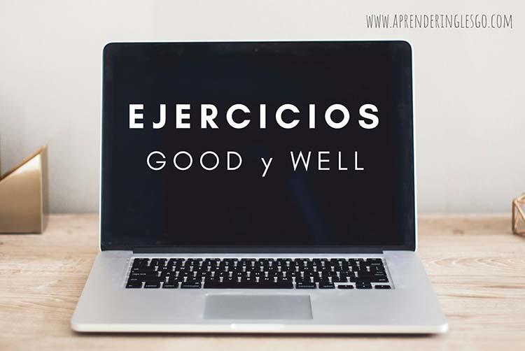 Ejercicios GOOD y WELL |Comenzar ahora