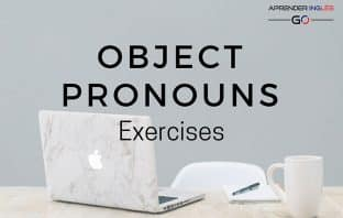 Object Pronouns Exercises (Pronombres Objeto en inglés)