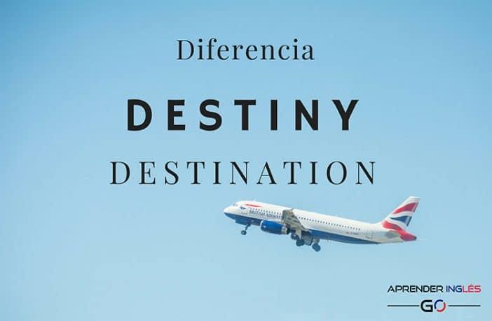 Diferencia de uso entre DESTINY y DESTINATION en inglés y español